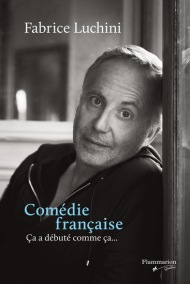 http://www.babelio.com/livres/Luchini-Comedie-francaise--a-a-debute-comme-ca/825873
