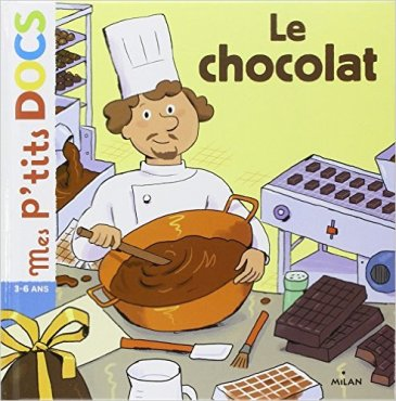 http://www.amazon.fr/chocolat-Didier-Balicevic/dp/2745945254/ref=sr_1_sc_2?s=books&ie=UTF8&qid=1447948999&sr=1-2-spell&keywords=le+chocolat+aditions+milan